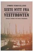 """""""Siste nytt fra vestfronten - en reise i sporene etter første verdenskrig"""" av Synnøve Veinan Hellerud"""