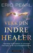 """""""Vekk din indre healer - gjenskap forbindelsen til universet ved hjelp av de nye energifrekvensene"""" av Eric Pearl"""
