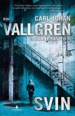"""""""Svin - krim"""" av Carl-Johan Vallgren"""