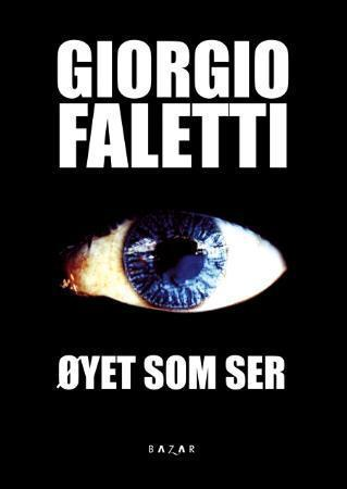 """""""Øyet som ser - spenningsroman"""" av Giorgio Faletti"""