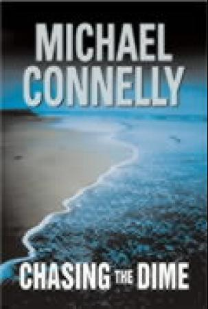 """""""Chasing the dime"""" av Michael Connelly"""