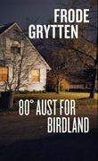 """""""80° aust for Birdland"""" av Frode Grytten"""