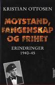 """""""Motstand, fangenskap og frihet - endringer 1940-45"""" av Kristian Ottosen"""