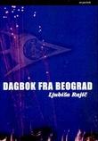 """""""Dagbok fra Beograd"""" av Ljubisa Rajic"""