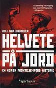 """""""Helvete på jord - en norsk frontkjempers historie"""" av Rolf Ivar Jordbruen"""