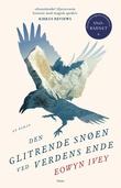 """""""Den glitrende snøen ved verdens ende - en roman"""" av Eowyn Ivey"""
