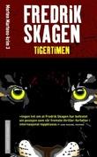 """""""Tigertimen"""" av Fredrik Skagen"""