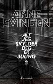 """""""Alt jeg skylder deg er juling"""" av Arne Svingen"""