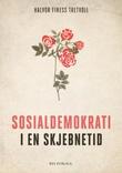 """Sosialdemokrati i en skjebnetid"" av Halvor Finess Tretvoll"