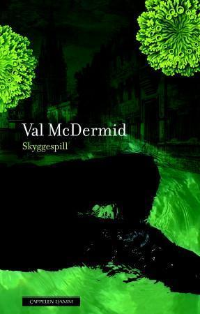 """""""Skyggespill"""" av Val McDermid"""