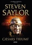 """""""Cæsars triumf - en roman om det gamle Roma"""" av Steven Saylor"""