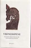 """""""Vikingskipene - En kort orientering om vikingskipsfunnene"""" av Thorleif Sjøvold"""