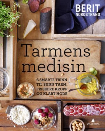 """""""Tarmens medisin - 6 smarte trinn til sunn tarm, friskere kropp og klart hode"""" av Berit Nordstrand"""