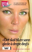 """""""Det skal bli en sann glede å drepe deg"""" av Magdalena Graaf"""