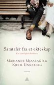"""""""Samtaler fra et ekteskap - en kjærlighetshistorie"""" av Marianne Mjaaland"""
