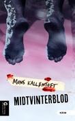 """Midtvinterblod"" av Mons Kallentoft"