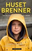 """""""Huset brenner - om en familie og et klima i krise"""" av Malena Ernman"""