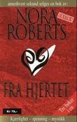 """""""Fra hjertet"""" av Nora Roberts"""