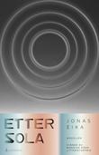 """""""Etter sola - noveller"""" av Jonas Eika"""