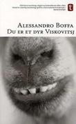 """""""Du er et dyr, Viskovitsj"""" av Alessandro Boffa"""