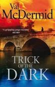 """""""Trick of the dark"""" av Val McDermid"""