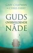 """""""Guds overveldende nåde - hvordan Jesu stamtavle avdekker Guds store kjærlighet"""" av Gary Chapman"""