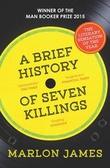 """""""A brief history of seven killings"""" av Marlon James"""