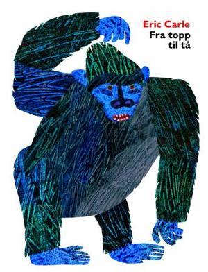 """""""Fra topp til tå"""" av Eric Carle"""