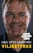 """""""Viljestyrke - om mål, motivasjon og mot"""" av Dag Otto Lauritzen"""