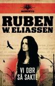 """""""Vi dør så sakte"""" av Ruben W. Eliassen"""