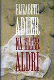 """""""Nå eller aldri"""" av Elizabeth Adler"""
