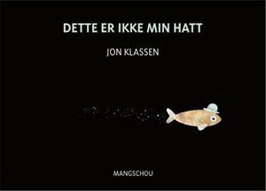"""""""Dette er ikke min hatt"""" av Jon Klassen"""