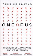 """One of us - the story of Anders Breivik and the massacres in Norway"" av Åsne Seierstad"