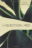 """The Question of Red"" av Laksmi Pamuntjak"