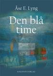 """""""Den blå time"""" av Åse E. Lyng"""