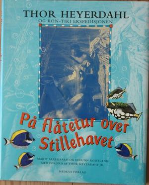 """""""På flåtetur over Stillehavet - Thor Heyerdahl og Kon-Tiki ekspedisjonen"""" av Ingunn Røiseland"""