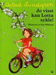 """""""Jo visst kan Lotta sykle!"""" av Astrid Lindgren"""