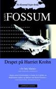 """""""Drapet på Harriet Krohn - kriminalroman"""" av Karin Fossum"""