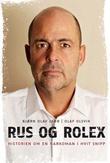 """Rus og Rolex - historien om en narkoman i hvit snipp"" av Olaf Olsvik"