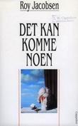 """""""Det kan komme noen"""" av Roy Jacobsen"""