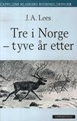 """""""Tre i Norge - tyve år etter"""" av J. A. Lees"""