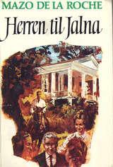 """""""Jalna. Bd. 10 - herren til Jalna"""" av Mazo De la Roche"""
