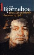 """""""Jonas ; Den onde hyrde ; Drømmen og hjulet"""" av Jens Bjørneboe"""