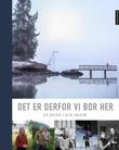 """""""Det er derfor vi bor her - en reise i nye Asker"""" av Terje Martinsen"""