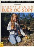 """""""Barnas bok om bær og sopp"""" av Leif Ryvarden"""
