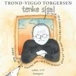 """""""Tenke sjæl - en bok om å trives med den man er, og ikke streve med å bli noe andre vil du skal være"""" av Trond-Viggo Torgersen"""