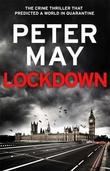 """Lockdown - murder in a city gripped by a killer virus"" av Peter May"