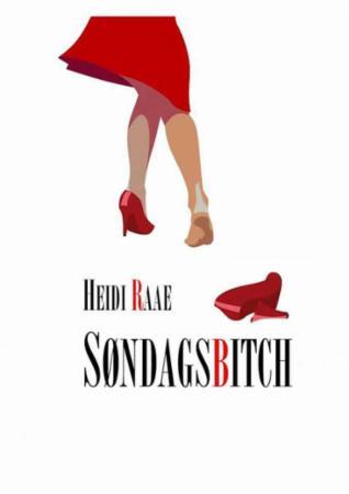 """""""Søndagsbitch"""" av Heidi Raae"""