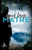 """""""Iskald - kriminalroman"""" av Agnes Lovise Matre"""