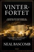 """""""Vinterfortet - historien om tungtvannet og kampen mot Hitlers atombombe"""" av Neal Bascomb"""